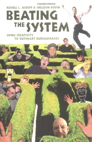 Beating the System Using Creativity to Outsmart Bureaucracies  2005 edition cover