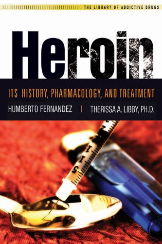 Heroin Its History, Pharmacology and Treatment 2nd 2011 (Revised) edition cover