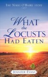 What the Locusts Had Eaten N/A edition cover