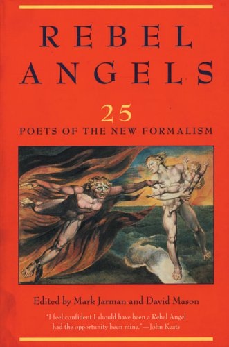 Rebel Angels 25 Poets of the New Formalism N/A edition cover