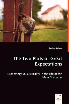 The Two Plots of Great Expectations:   2008 9783836499309 Front Cover