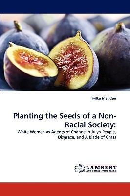 Planting the Seeds of a Non-Racial Society  N/A 9783838354309 Front Cover