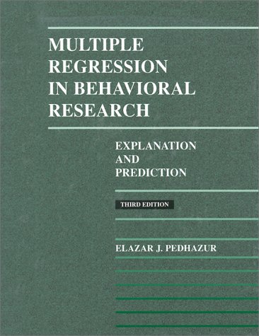 Multiple-Regression in Behavioral Research Explanation and Prediction 3rd 1997 (Revised) 9780030728310 Front Cover