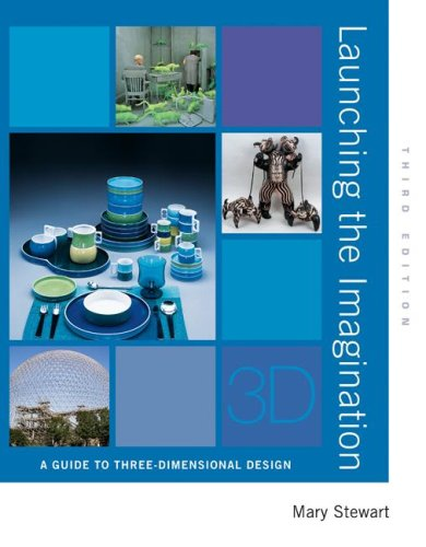 Launching the Imagination A Guide to Three-Dimensional Design 3rd 2008 edition cover