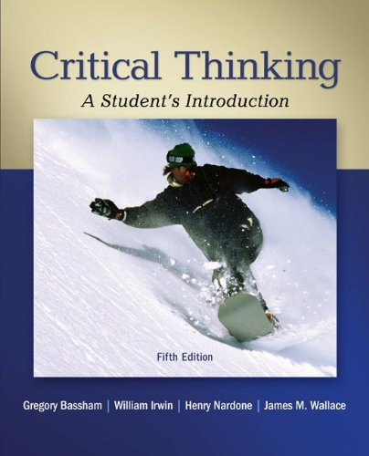 Critical Thinking A Student's Introduction 5th 2013 edition cover