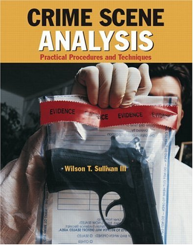 Crime Scene Analysis Practical Procedures and Techniques  2007 edition cover