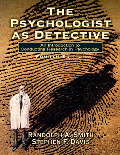 Psychologist as Detective An Introduction to Conducting Research in Psychology 4th 2007 (Revised) edition cover