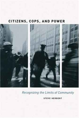 Citizens, Cops, and Power Recognizing the Limits of Community  2006 edition cover