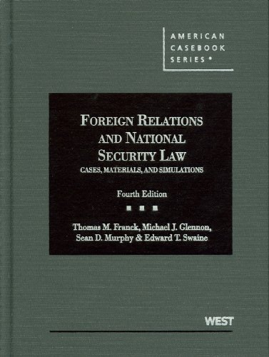 Foreign Relations and National Security Law Cases, Materials, and Simulations 4th 2012 (Revised) edition cover