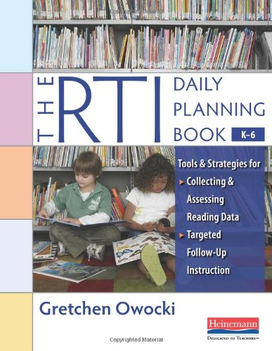 RTI Daily Planning Book, K-6 Tools and Strategies for Collecting and Assessing Reading Data - Targeted Follow-Up Instruction  2010 edition cover
