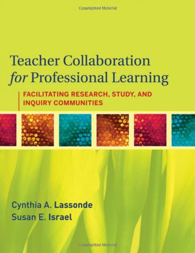 Teacher Collaboration for Professional Learning Facilitating Study, Research, and Inquiry Communities  2009 9780470461310 Front Cover