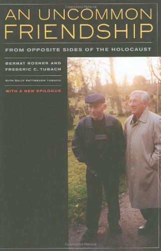 Uncommon Friendship From Opposite Sides of the Holocaust 2nd 2010 9780520261310 Front Cover