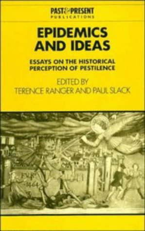 Epidemics and Ideas Essays on the Historical Perception of Pestilence  1995 9780521558310 Front Cover