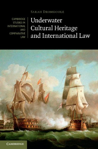 Underwater Cultural Heritage and International Law   2013 9780521842310 Front Cover