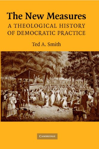 New Measures A Theological History of Democratic Practice  2007 9780521871310 Front Cover