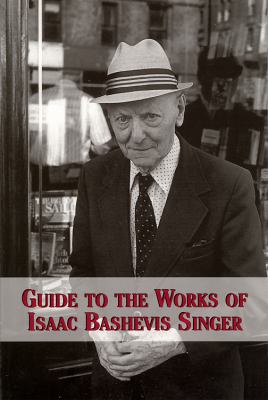 Guide to the Works of Isaac Bashevis Singer   2009 9780533160310 Front Cover