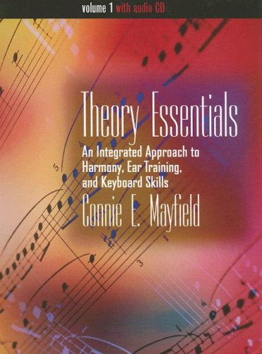 Theory Essentials An Integrated Approach to Harmony, Ear Training, and Keyboard Skills  2003 9780534572310 Front Cover