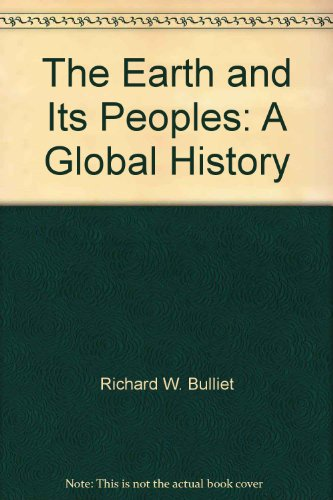 Earth and Its Peoples A Global History 4th 2007 9780618834310 Front Cover