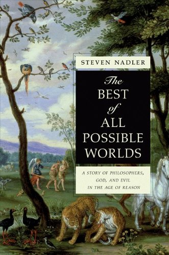 Best of All Possible Worlds A Story of Philosophers, God, and Evil in the Age of Reason  2010 edition cover