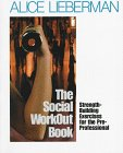 Social Workout Book Strength-Building Exercises for the Pre-Professional  1998 9780761985310 Front Cover