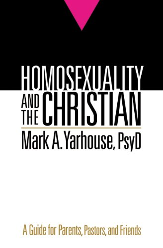Homosexuality and the Christian A Guide for Parents, Pastors, and Friends  2010 edition cover