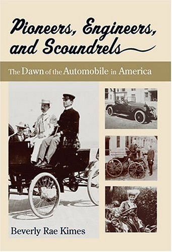 Pioneers, Engineers, and Scoundrels The Dawn of the Automobile in America  2005 edition cover