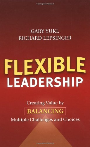 Flexible Leadership Creating Value by Balancing Multiple Challenges and Choices  2004 9780787965310 Front Cover
