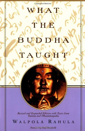 What the Buddha Taught Revised and Expanded Edition with Texts from Suttas and Dhammapada  1974 (Revised) 9780802130310 Front Cover