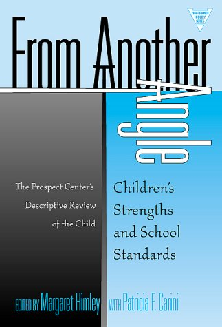 From Another Angle Children's Strengths and School Standards: The Prospect Center's Descriptive Review of the Child  2000 edition cover