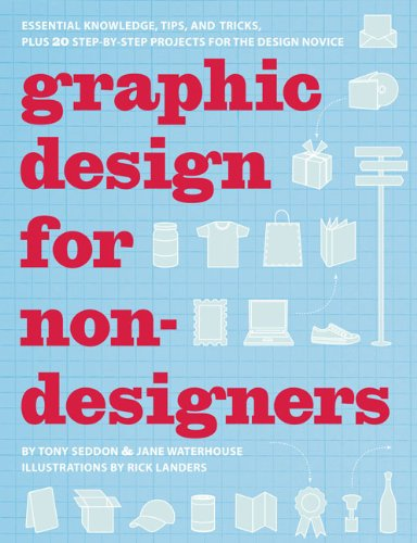 Graphic Design for Nondesigners Essential Knowledge, Tips, and Tricks, Plus 20 Step-by-Step Projects for the Design Novice  2009 edition cover