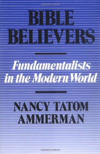 Bible Believers Fundamentalists in the Modern World  1987 edition cover