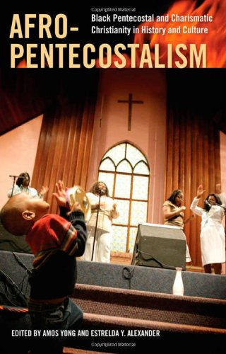 Afro-Pentecostalism Black Pentecostal and Charismatic Christianity in History and Culture  2011 edition cover