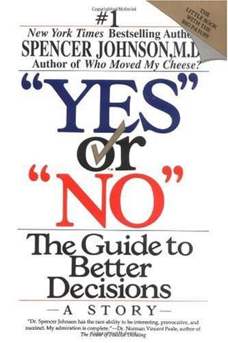 Yes or No The Guide to Better Decisions  1992 (Reprint) edition cover
