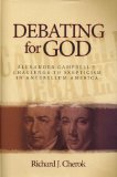 Debating for God Alexander Campbell's Challenge to Skepticism in Antebellum America  2008 edition cover