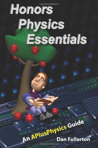 Honors Physics Essentials An APlusPhysics Guide to High School Physics  2011 edition cover