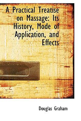 Practical Treatise on Massage : Its History, Mode of Application, and Effects  2009 edition cover