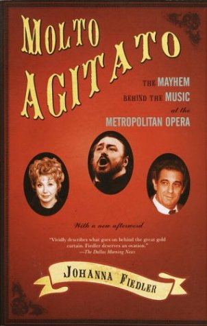 Molto Agitato The Mayhem Behind the Muisc at the Metropolitan Opera  2003 9781400032310 Front Cover