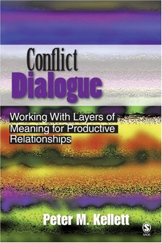 Conflict Dialogue Working with Layers of Meaning for Productive Relationships  2007 edition cover