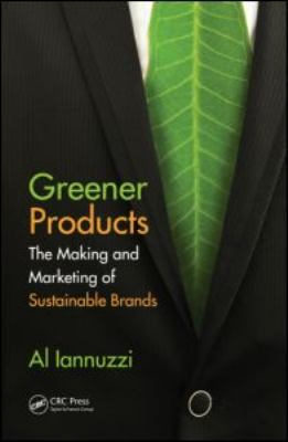 Greener Products The Making and Marketing of Sustainable Brands  2012 edition cover