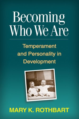 Becoming Who We Are Temperament and Personality in Development  2011 edition cover