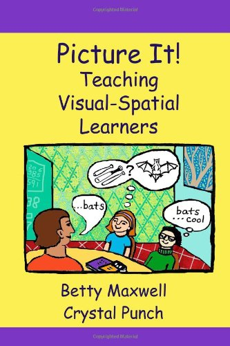 Picture It! Teaching Visual-Spatial Learners N/A 9781478282310 Front Cover