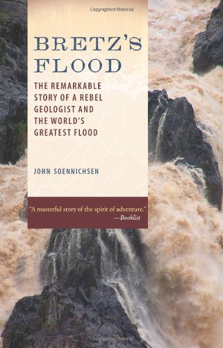 Bretz's Flood The Remarkable Story of a Rebel Geologist and the World's Greatest Flood N/A edition cover