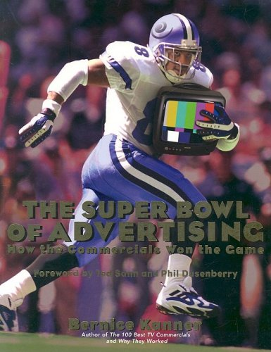 Super Bowl of Advertising How the Commercials Won the Game  2003 9781576601310 Front Cover