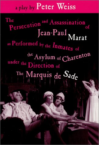 Persecution and Assassination of Jean-Paul Marat As Performed by the Inmates of the Asylum of Charenton under the Direction of the Marquis de Sade   1981 edition cover
