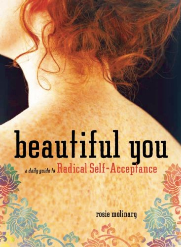 Beautiful You A Daily Guide to Radical Self-Acceptance  2010 edition cover