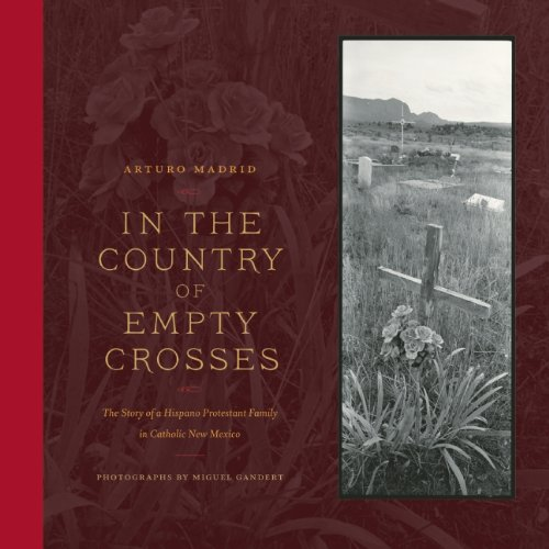 In the Country of Empty Crosses The Story of a Hispano Protestant Family in Catholic New Mexico  2012 edition cover