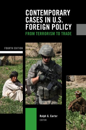Contemporary Cases in U. S. Foreign Policy: from Terrorism to Trade  4th 2009 (Revised) edition cover