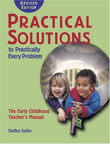 Practical Solutions to Practically Every Problem The Early Childhood Teacher's Manual  2003 (Revised) edition cover