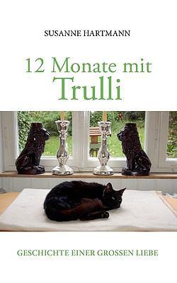 12 Monate mit Trulli Geschichte einer gro�en Liebe N/A 9783833476310 Front Cover