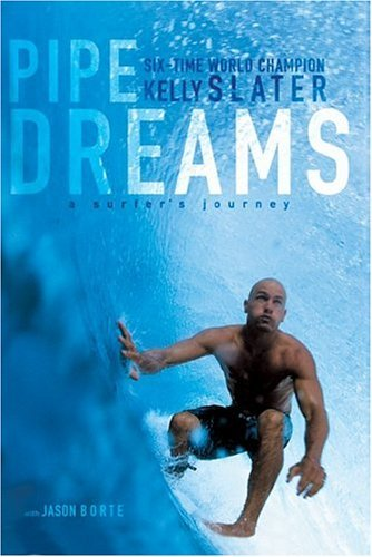 Pipe Dreams A Surfer's Journey  2004 9780060096311 Front Cover